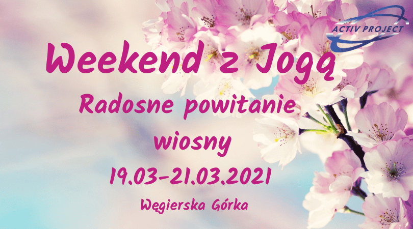 Weekend z Jogą – Radosne powitanie wiosny