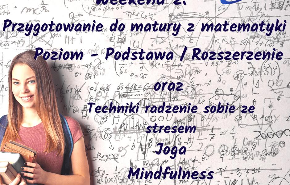 Weekend z Jogą i Mindfulness, oraz przygotowanie do matury z matematyki – poziom rozszerzenie