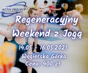 Regeneracyjny Weekend z Jogą