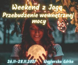 Weekend z Jogą – Przebudzenie wewnętrznej mocy